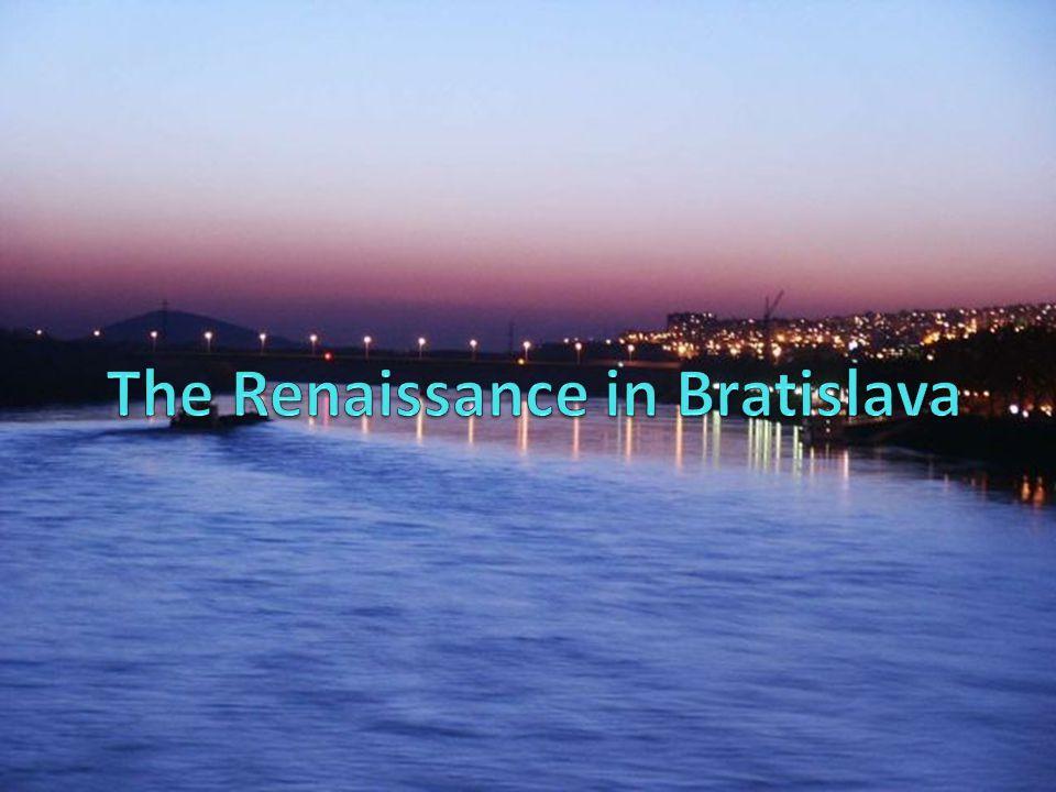 The Renaissance in Bratislava