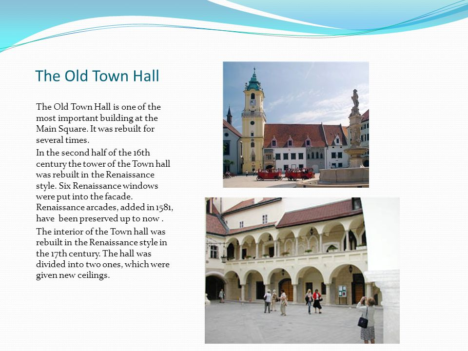 The Old Town Hall The Old Town Hall is one of the most important building at the Main Square. It was rebuilt for several times.