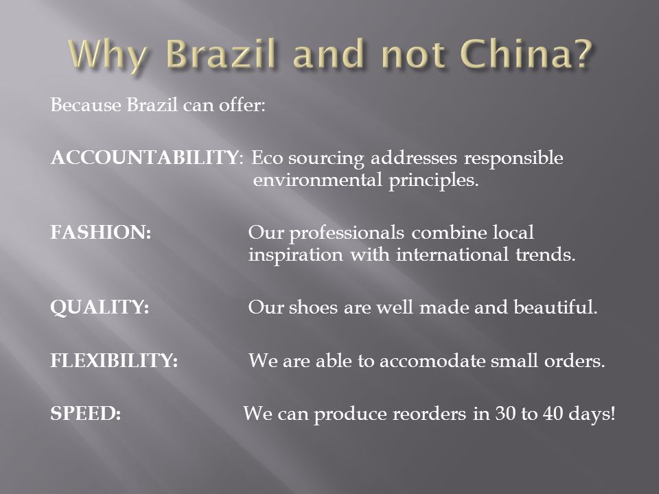 Why Brazil and not China