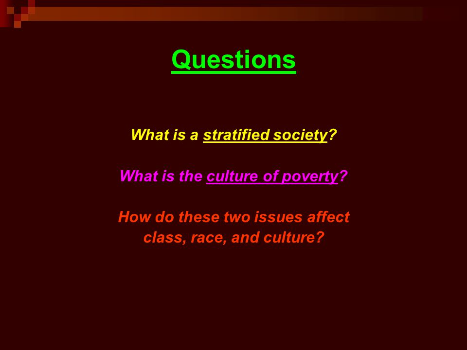 Questions What is a stratified society