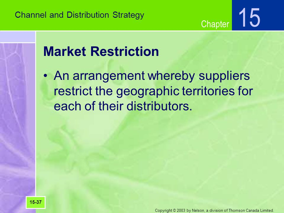 15 Channel and Distribution Strategy. Market Restriction.