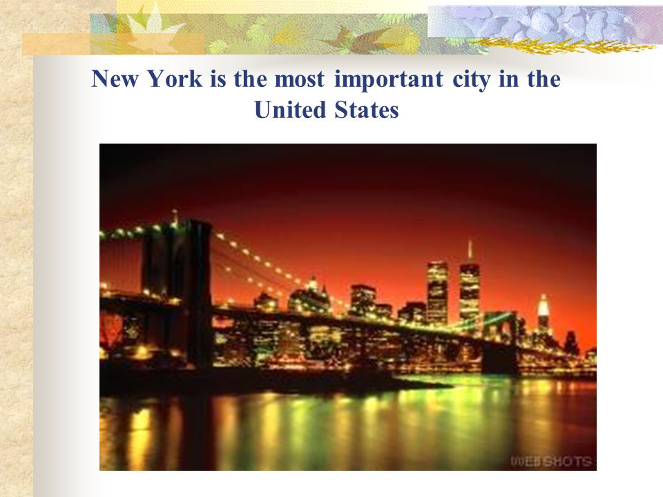 New York is the most important city in the United States