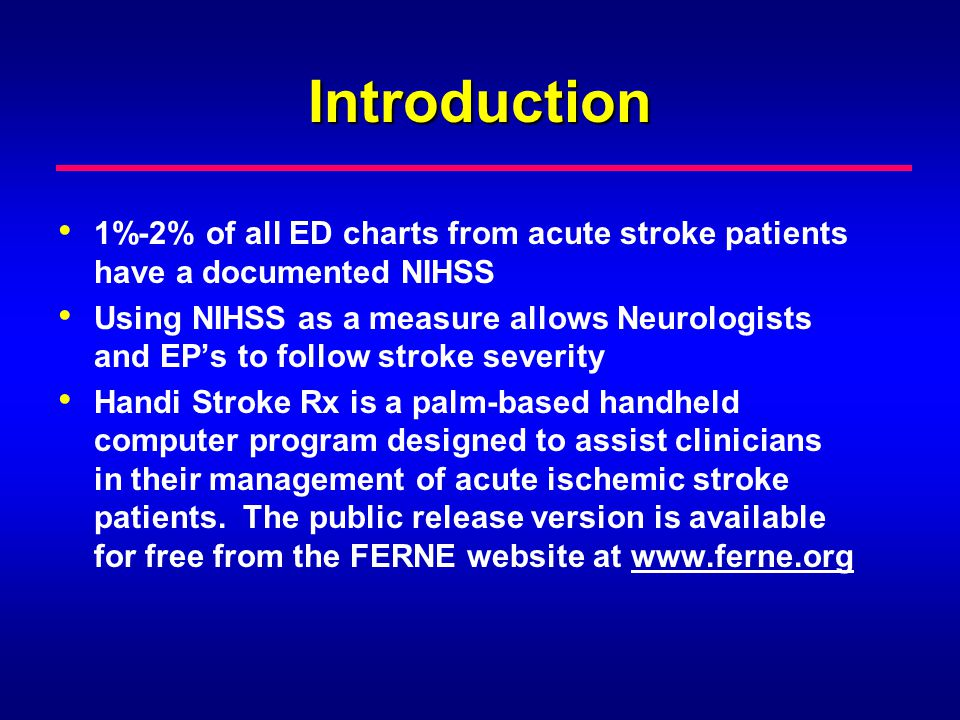 Introduction 1%-2% of all ED charts from acute stroke patients have a documented NIHSS.