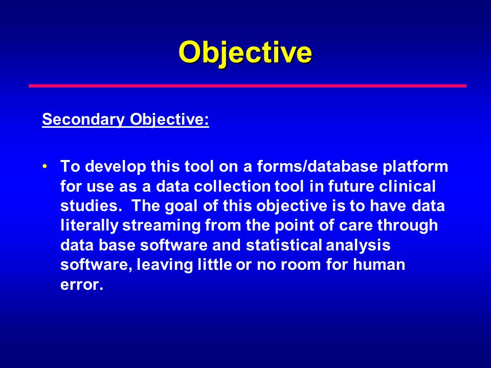 Objective Secondary Objective: