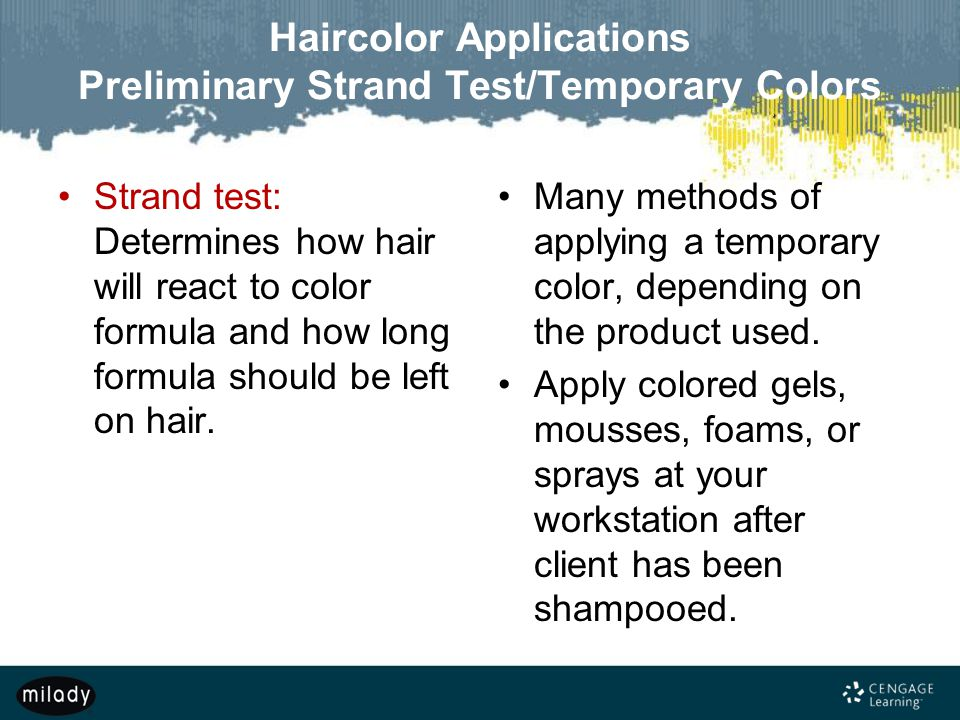 Haircolor Applications Preliminary Strand Test/Temporary Colors