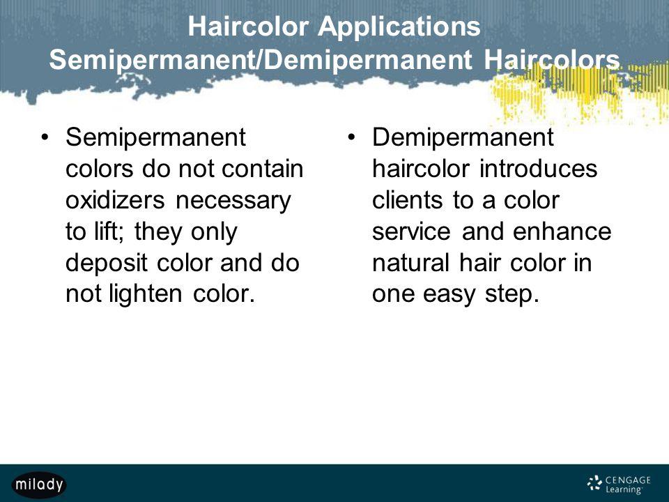Haircolor Applications Semipermanent/Demipermanent Haircolors