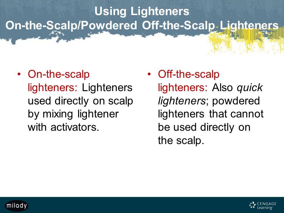 Using Lighteners On-the-Scalp/Powdered Off-the-Scalp Lighteners