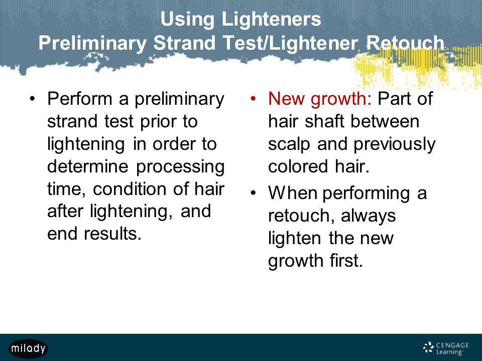 Using Lighteners Preliminary Strand Test/Lightener Retouch