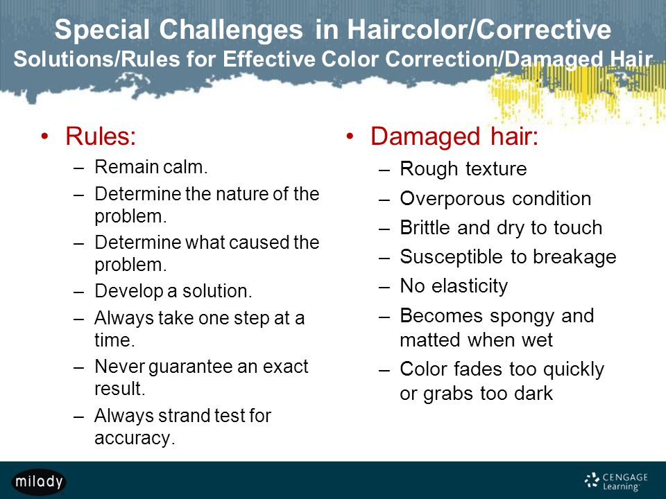 Special Challenges in Haircolor/Corrective Solutions/Rules for Effective Color Correction/Damaged Hair
