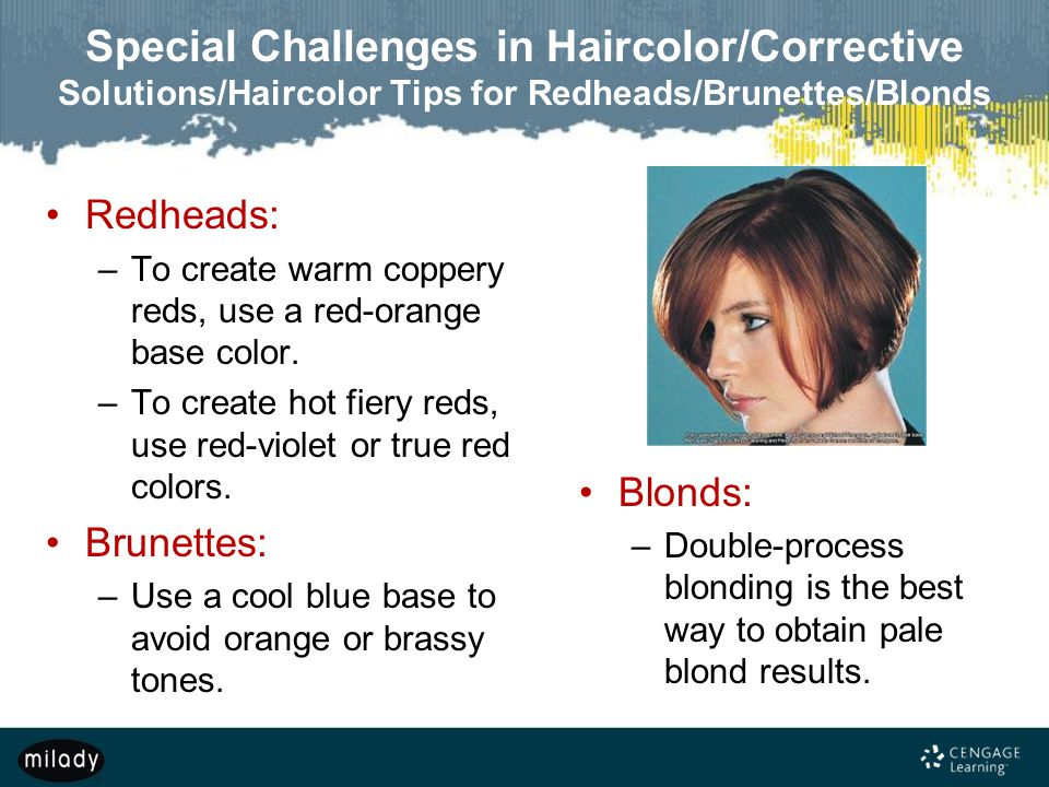 Special Challenges in Haircolor/Corrective Solutions/Haircolor Tips for Redheads/Brunettes/Blonds