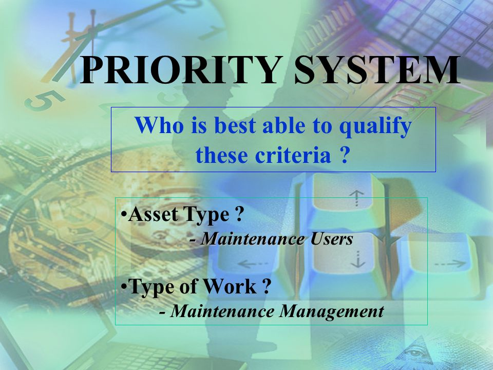 Who is best able to qualify - Maintenance Management