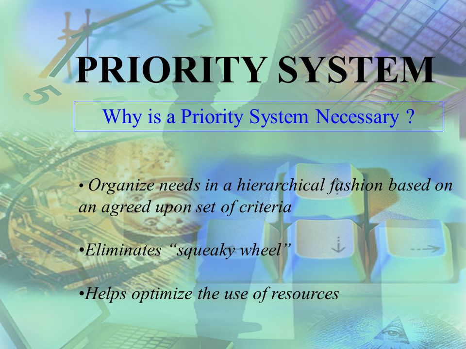Why is a Priority System Necessary