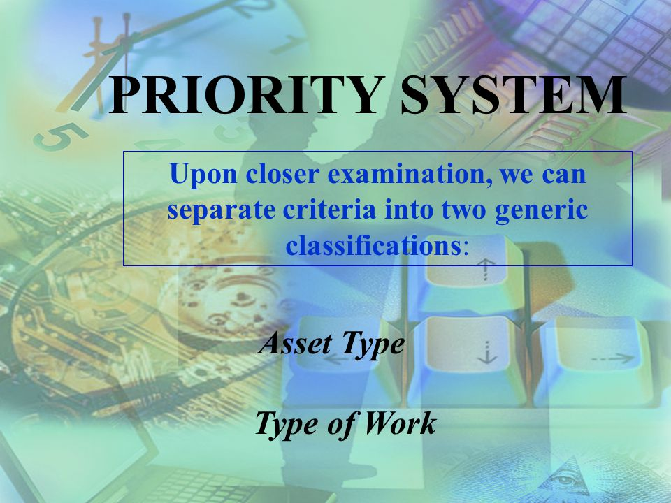 PRIORITY SYSTEM Type of Work