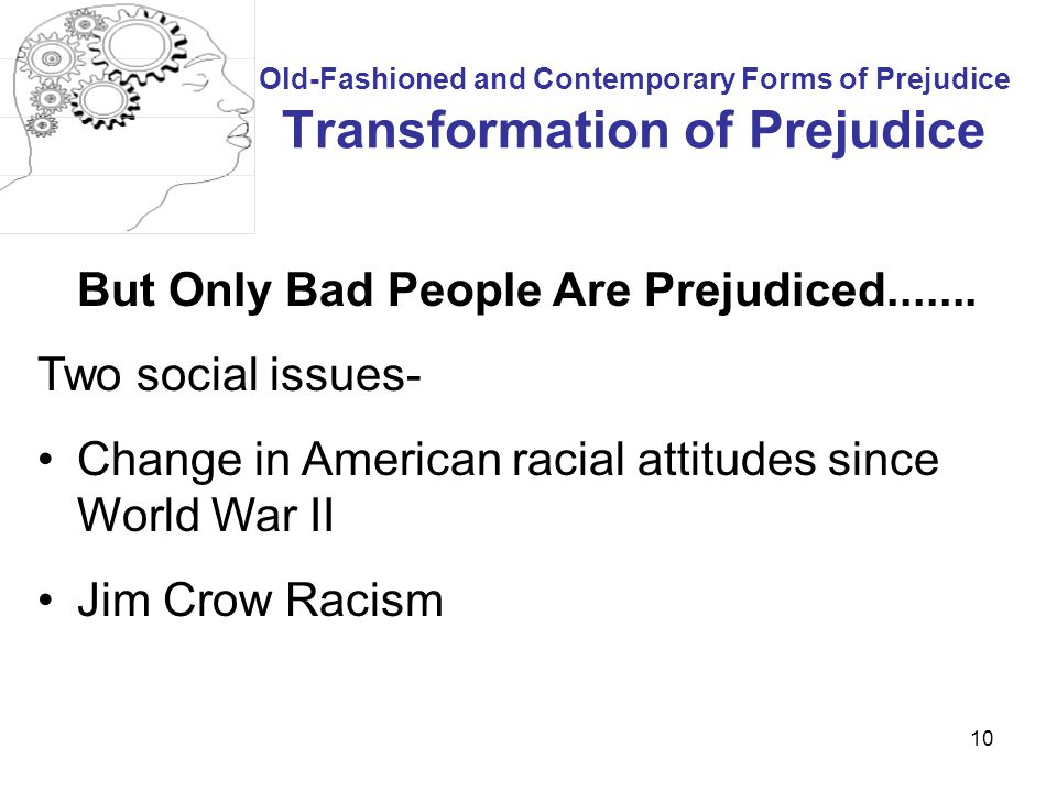 But Only Bad People Are Prejudiced....... Two social issues-
