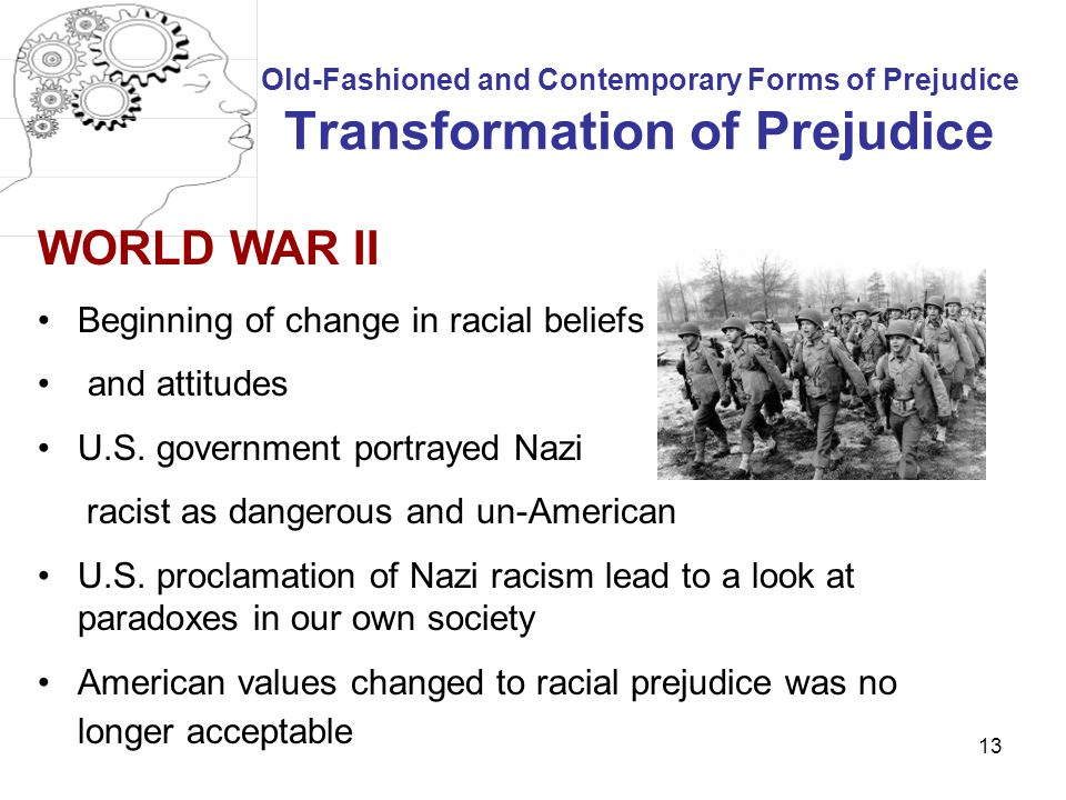 WORLD WAR II Beginning of change in racial beliefs and attitudes