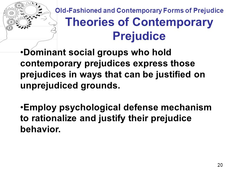 Old-Fashioned and Contemporary Forms of Prejudice Theories of Contemporary Prejudice