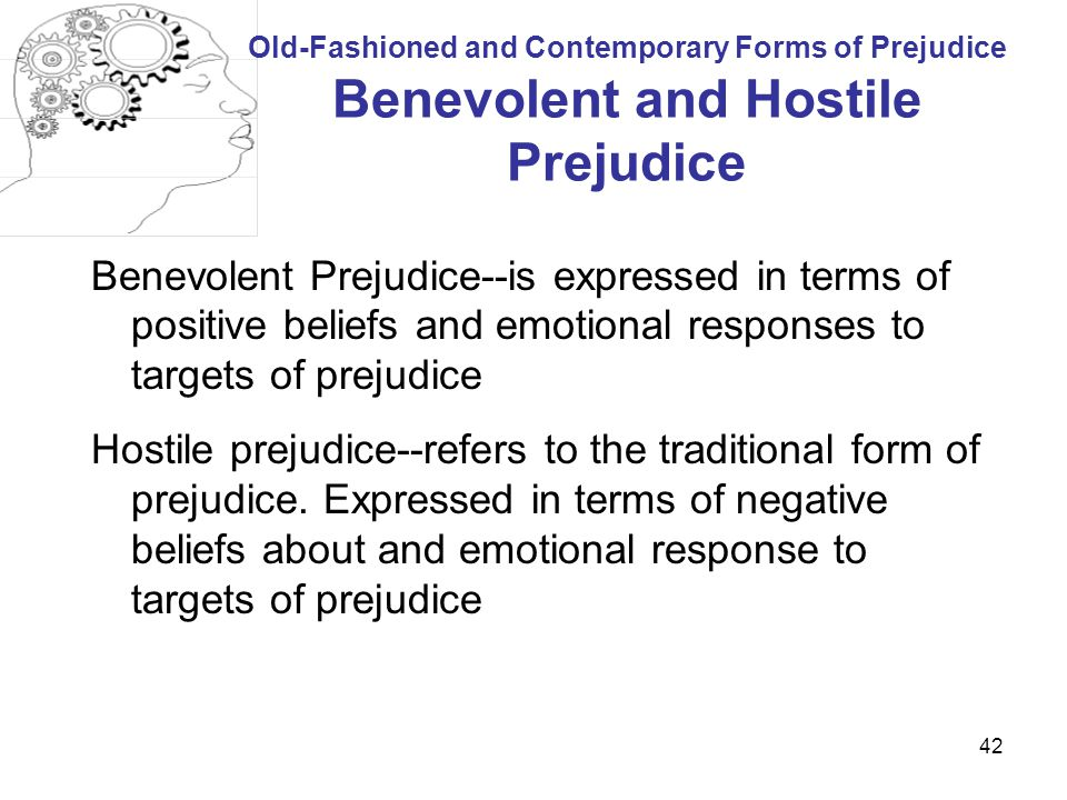 Old-Fashioned and Contemporary Forms of Prejudice Benevolent and Hostile Prejudice