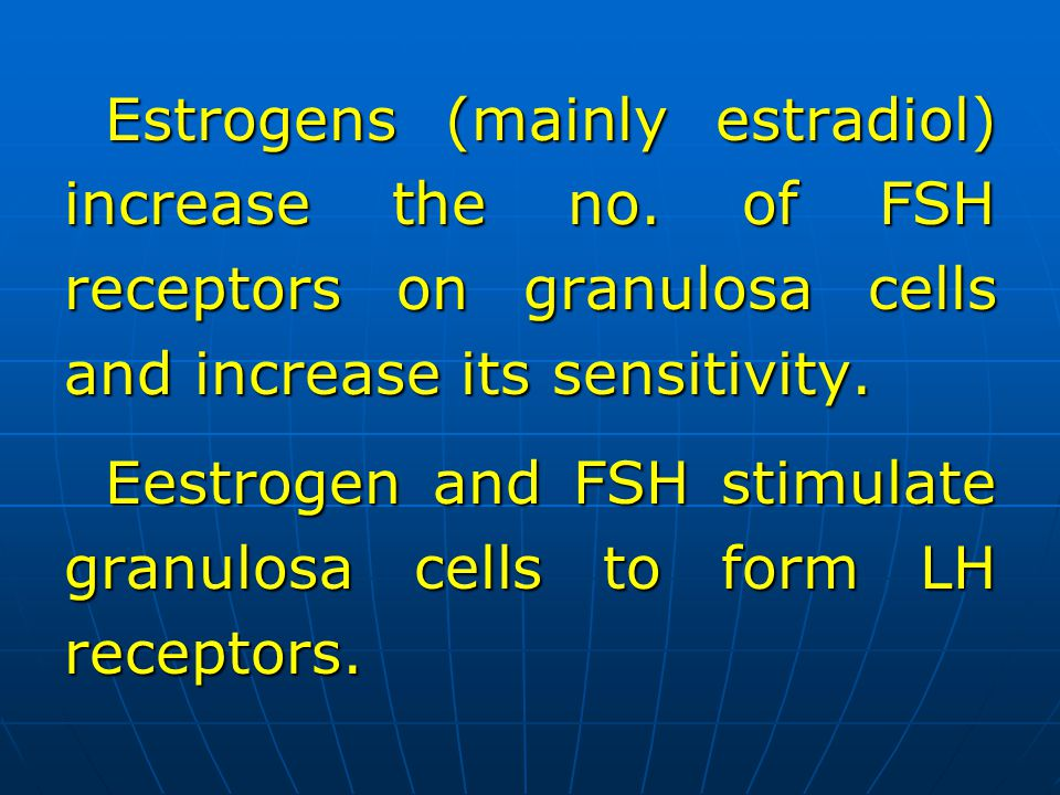 Estrogens (mainly estradiol) increase the no