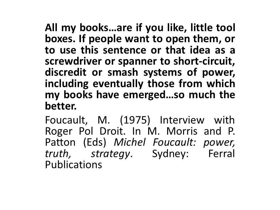 All my books…are if you like, little tool boxes