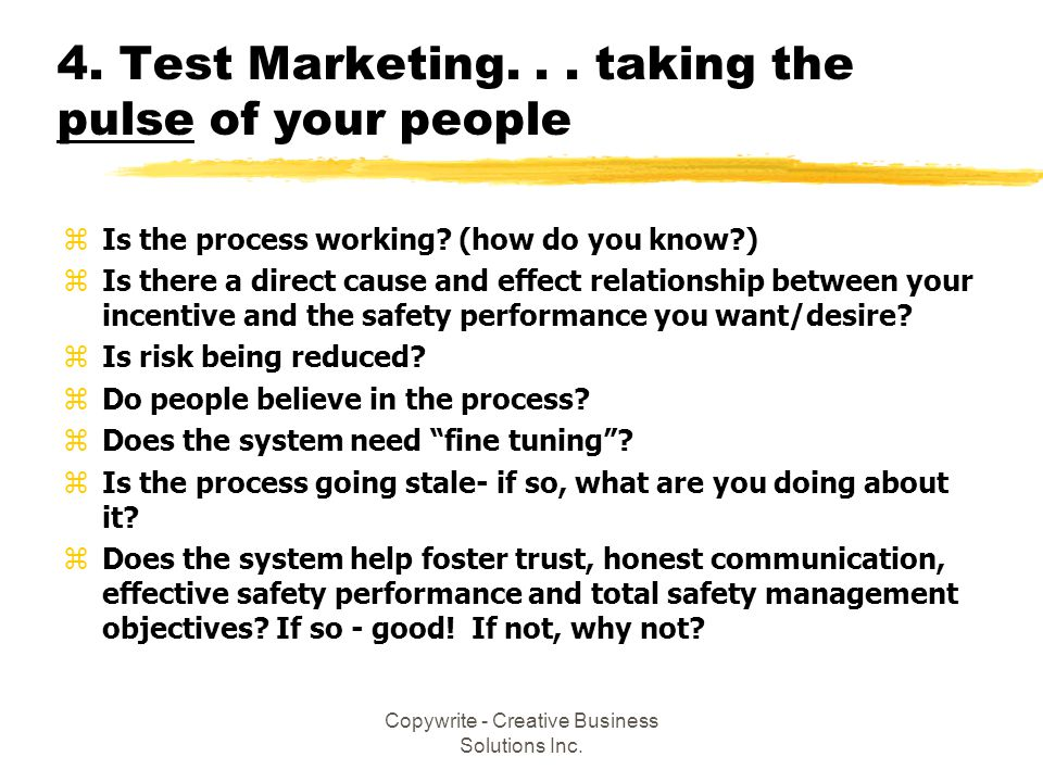 4. Test Marketing. . . taking the pulse of your people