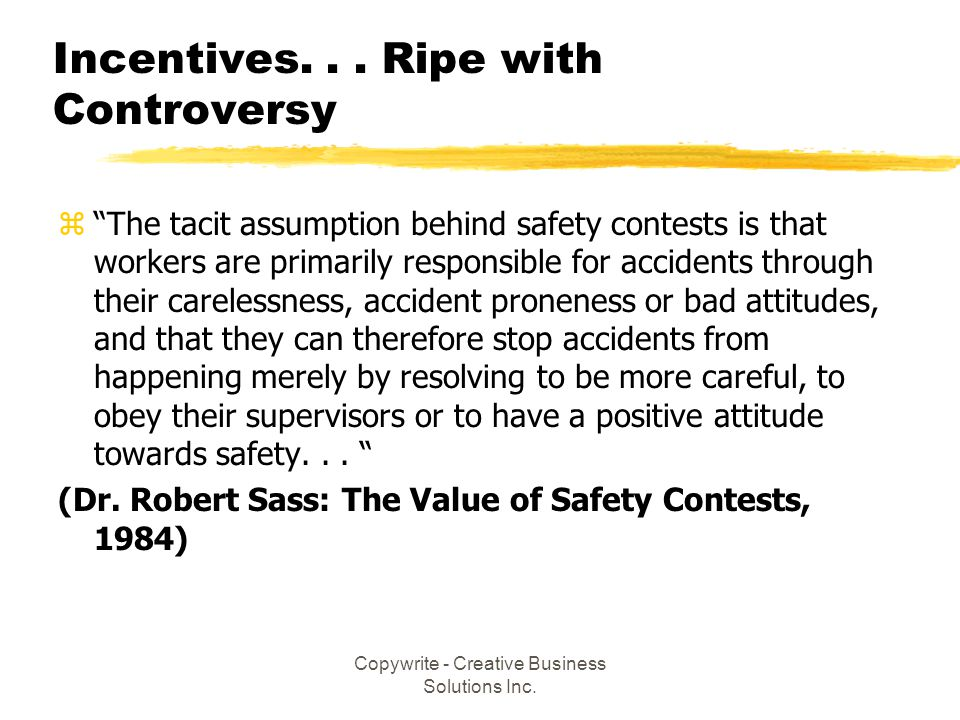 Incentives. . . Ripe with Controversy