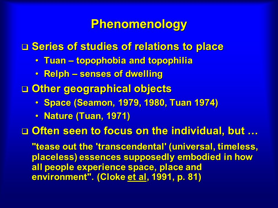 Phenomenology Series of studies of relations to place