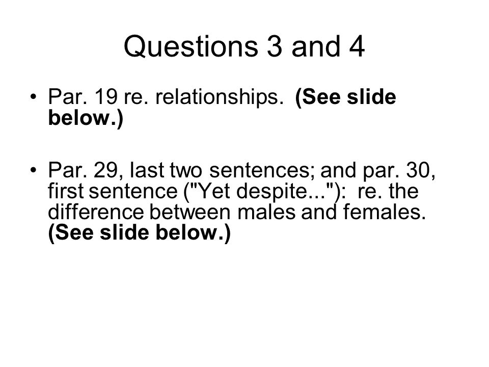 Questions 3 and 4 Par. 19 re. relationships. (See slide below.)