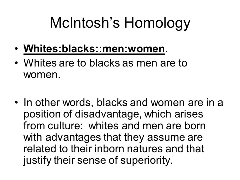 McIntosh's Homology Whites:blacks::men:women.