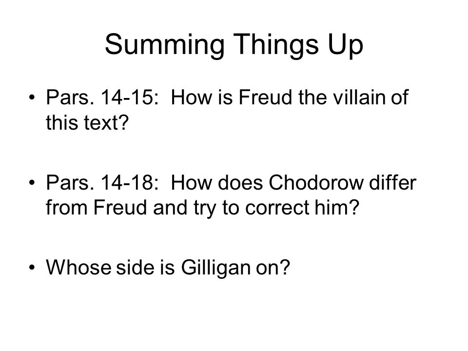 Summing Things Up Pars. 14-15: How is Freud the villain of this text