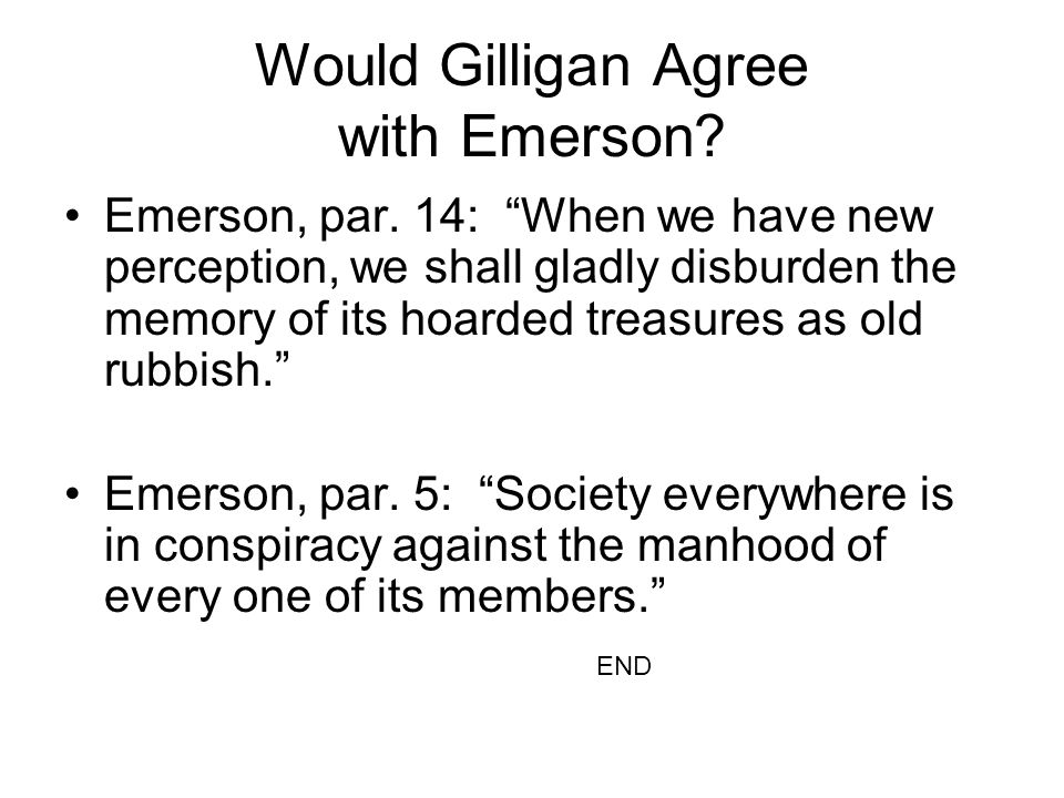 Would Gilligan Agree with Emerson