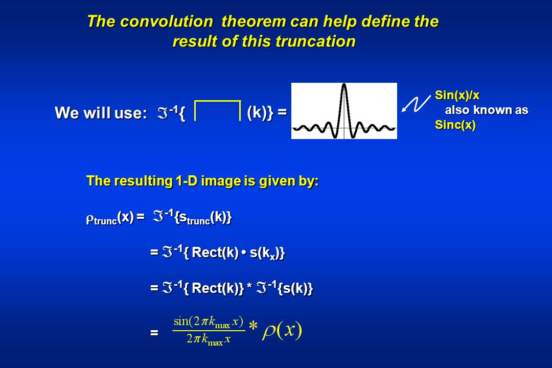 The convolution theorem can help define the result of this truncation