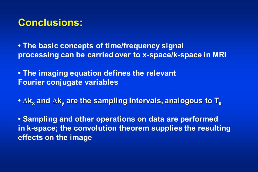 Conclusions: • The basic concepts of time/frequency signal