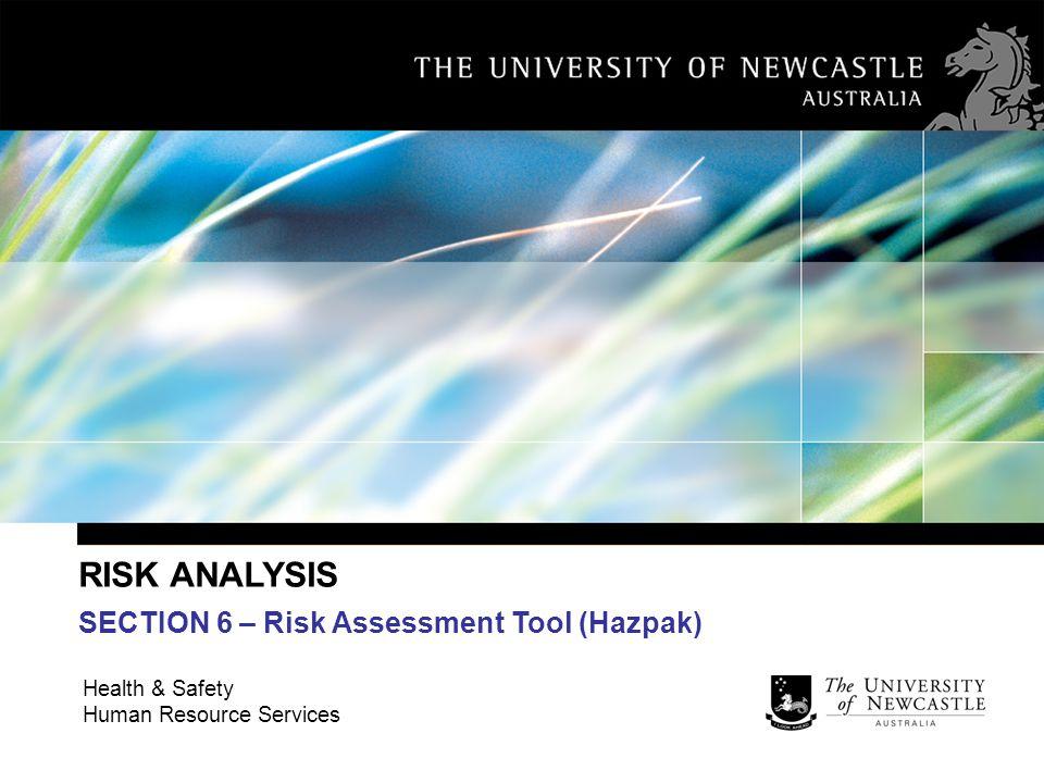 RISK ANALYSIS SECTION 6 – Risk Assessment Tool (Hazpak)