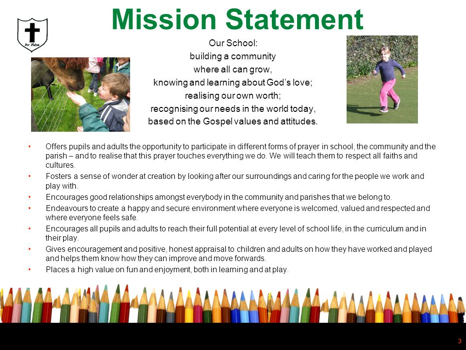 Mission Statement Our School: building a community where all can grow,