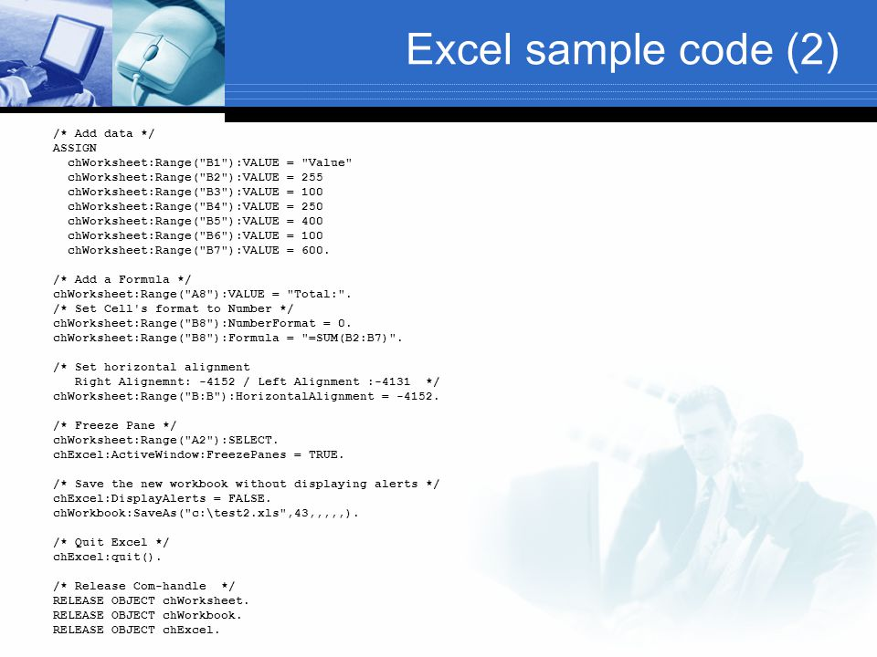 Excel sample code (2) /* Add data */ ASSIGN