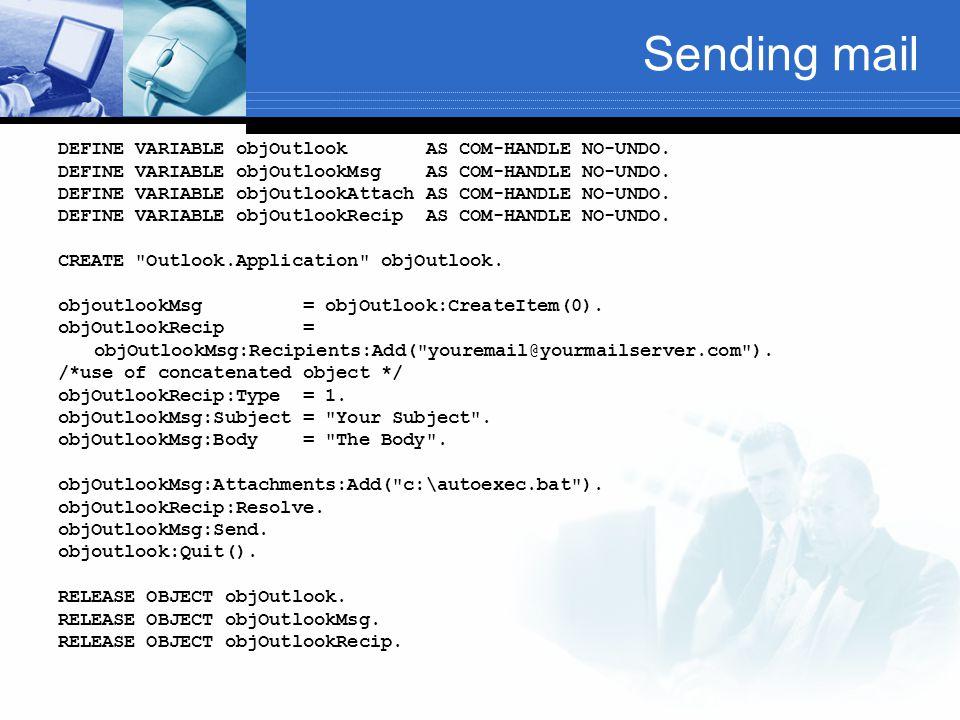 Sending mail DEFINE VARIABLE objOutlook AS COM-HANDLE NO-UNDO.