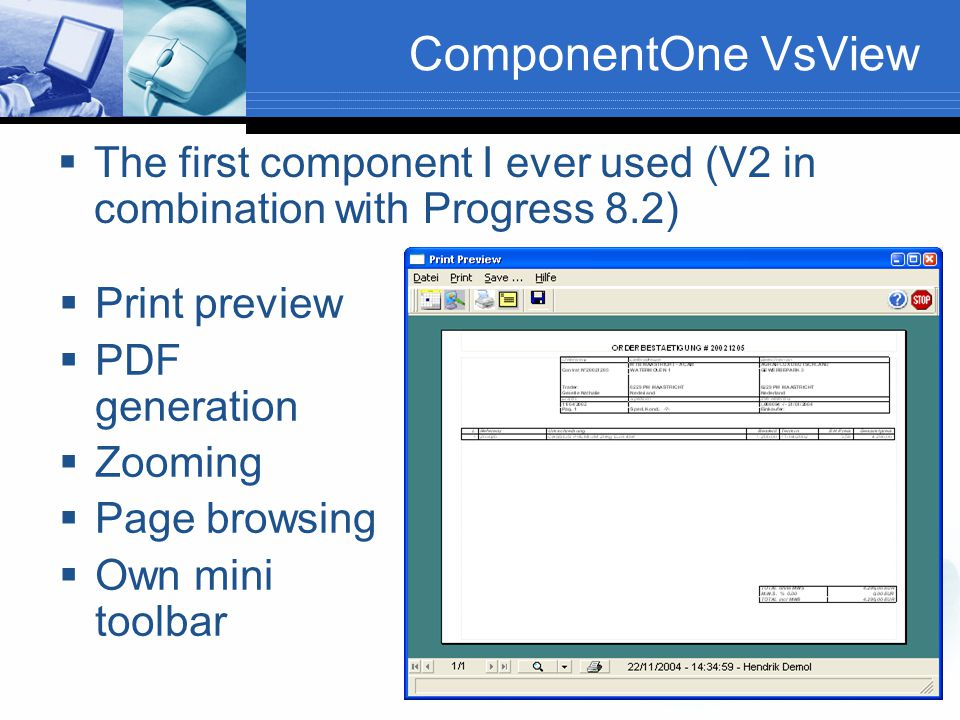ComponentOne VsView The first component I ever used (V2 in combination with Progress 8.2) Print preview.