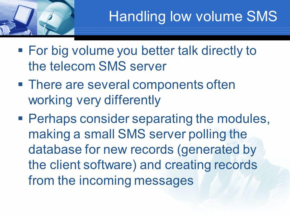 Handling low volume SMS