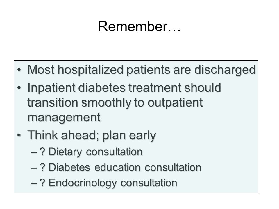 Remember… Most hospitalized patients are discharged