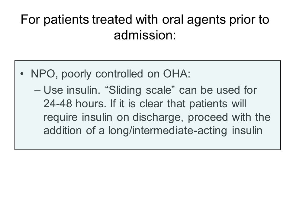 For patients treated with oral agents prior to admission: