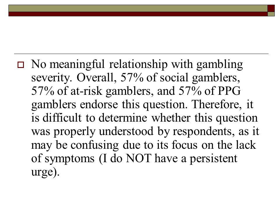 No meaningful relationship with gambling severity
