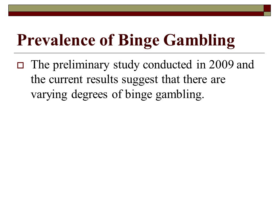 Prevalence of Binge Gambling