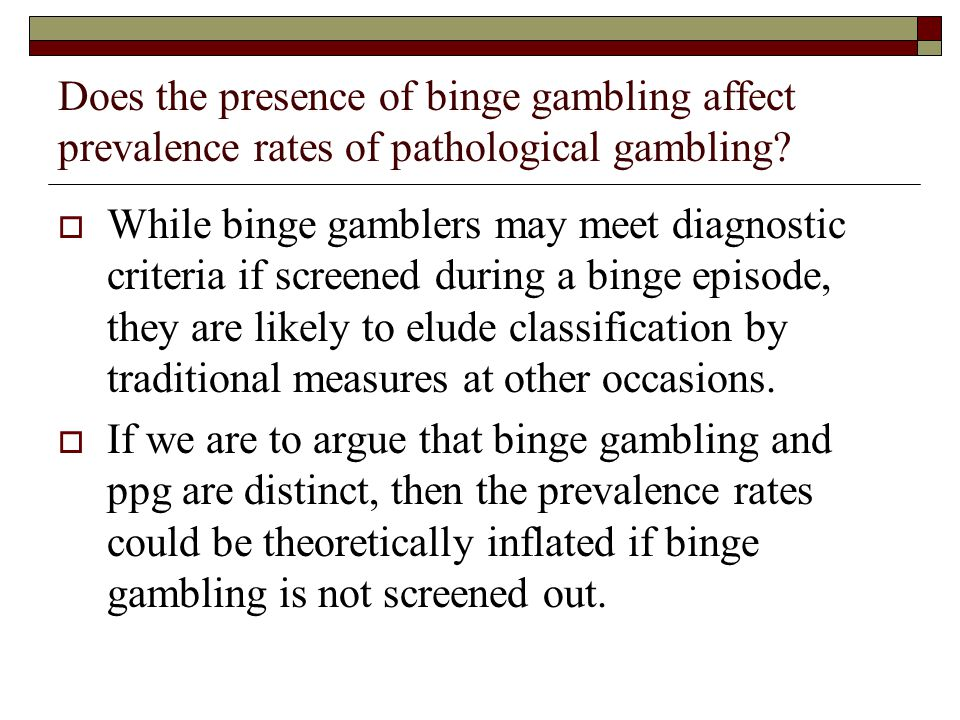 Does the presence of binge gambling affect prevalence rates of pathological gambling