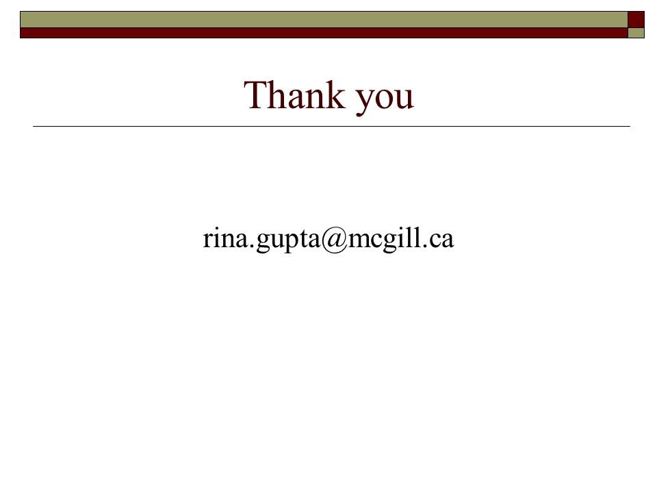 Thank you rina.gupta@mcgill.ca