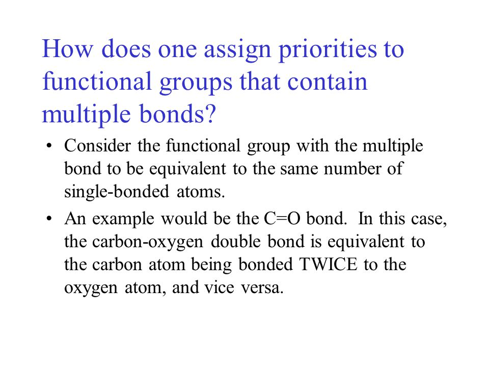 How does one assign priorities to functional groups that contain multiple bonds