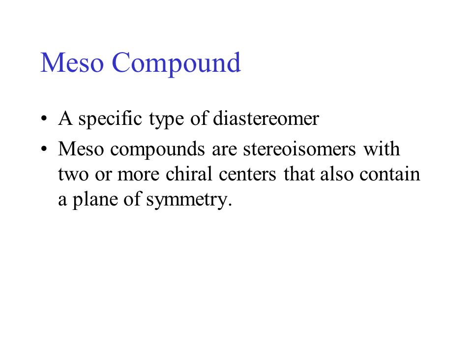 Meso Compound A specific type of diastereomer