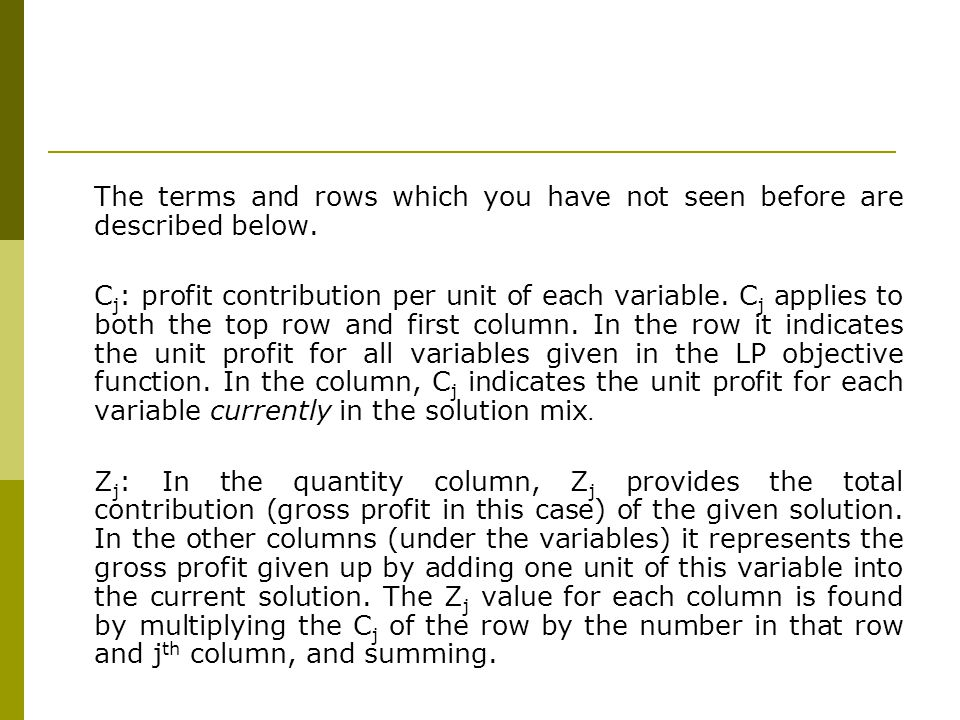 The terms and rows which you have not seen before are described below.