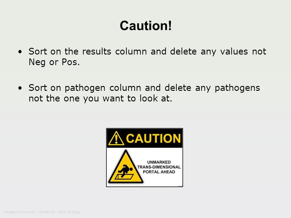 Caution! Sort on the results column and delete any values not Neg or Pos.