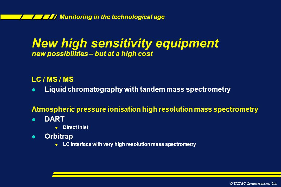 New high sensitivity equipment new possibilities – but at a high cost