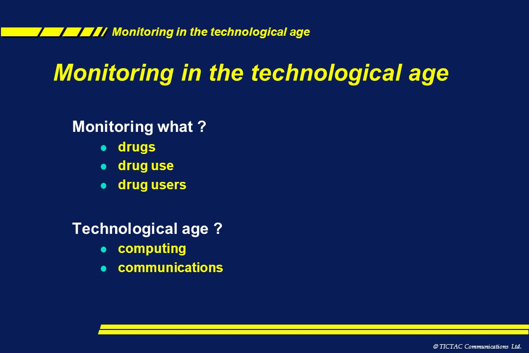 Monitoring in the technological age